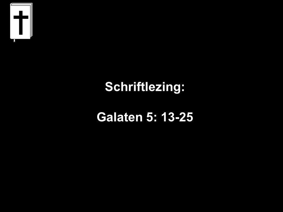 Schriftlezing: Galaten 5: 13-25