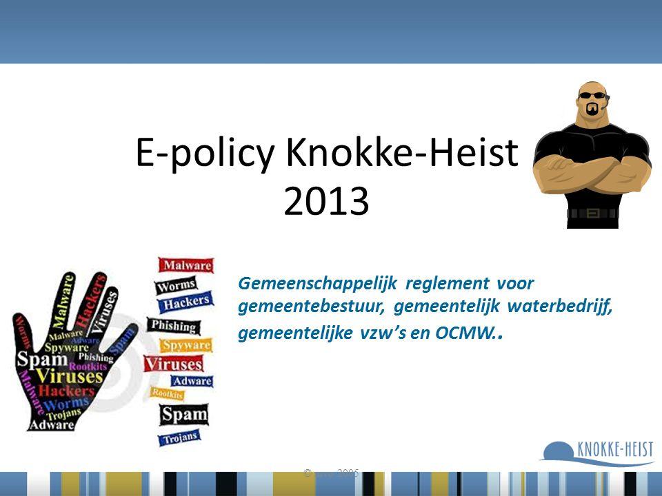 E-policy Knokke-Heist 2013 © mvo 2005 Gemeenschappelijk reglement voor gemeentebestuur, gemeentelijk waterbedrijf, gemeentelijke vzw's en OCMW..