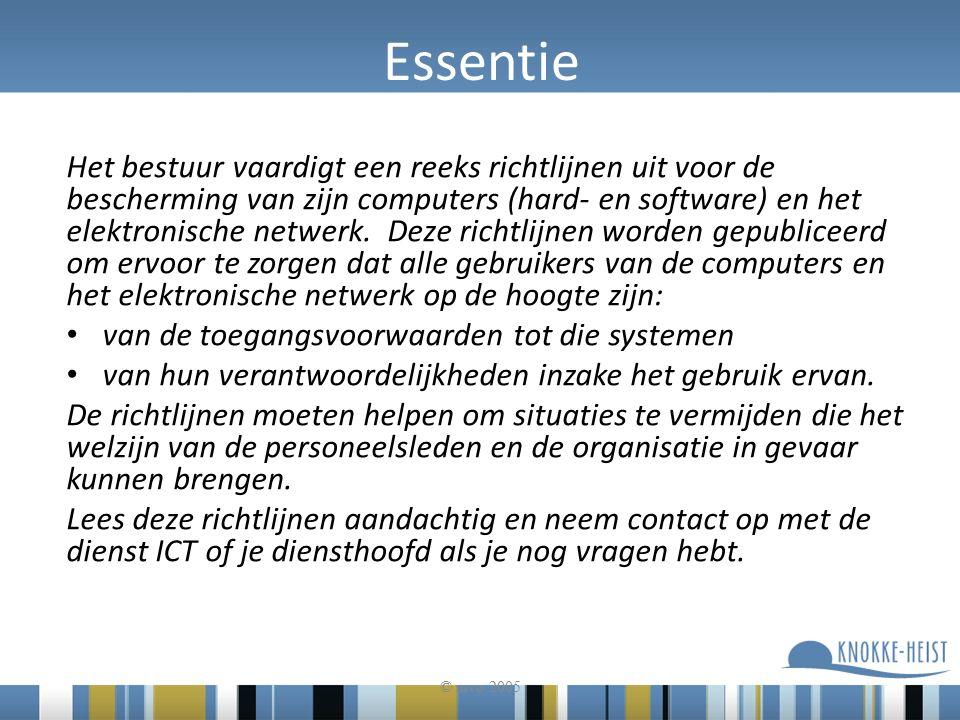 Essentie Het bestuur vaardigt een reeks richtlijnen uit voor de bescherming van zijn computers (hard- en software) en het elektronische netwerk.