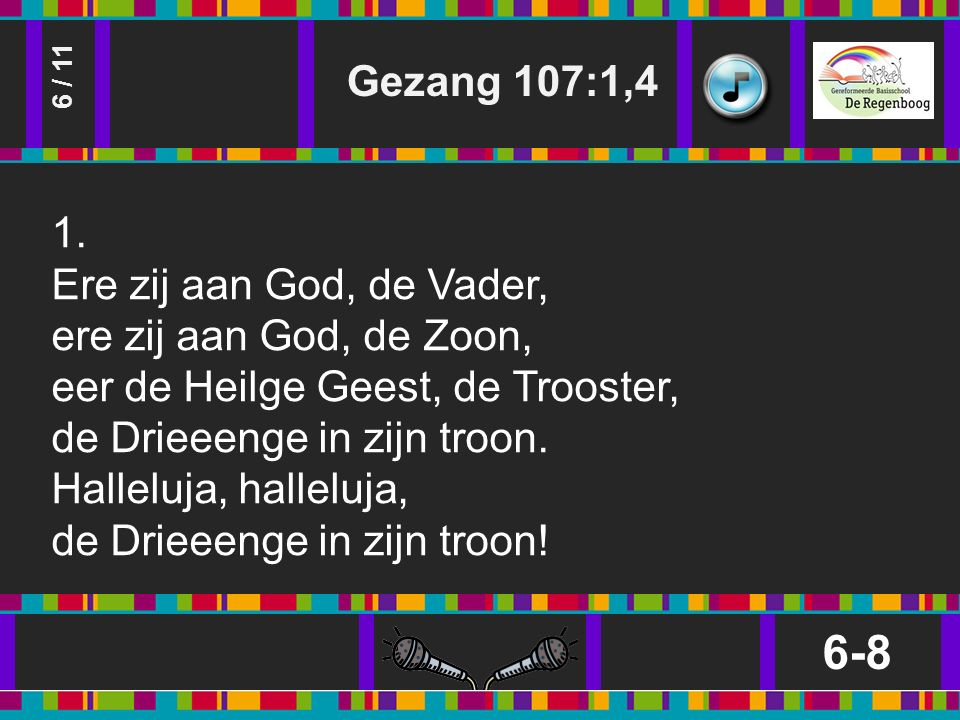 Gezang 107:1,4 6-8 6 / 11 1.