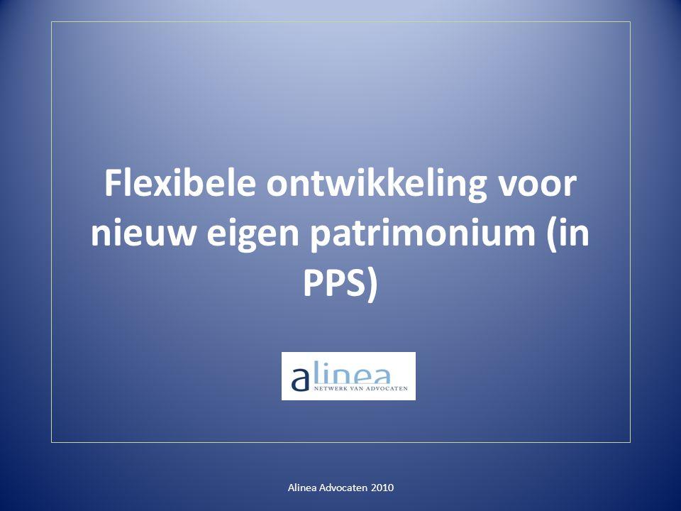 Flexibele ontwikkeling voor nieuw eigen patrimonium (in PPS) Alinea Advocaten 2010