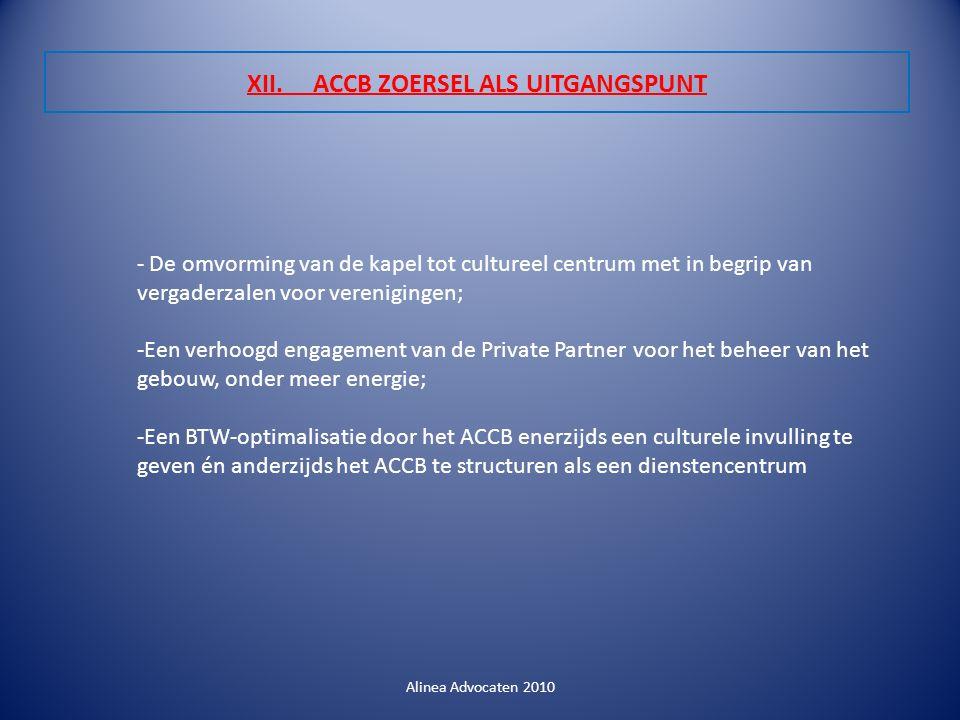 XII. ACCB ZOERSEL ALS UITGANGSPUNT Alinea Advocaten 2010 - De omvorming van de kapel tot cultureel centrum met in begrip van vergaderzalen voor vereni