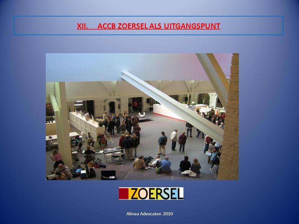 XII. ACCB ZOERSEL ALS UITGANGSPUNT Alinea Advocaten 2010