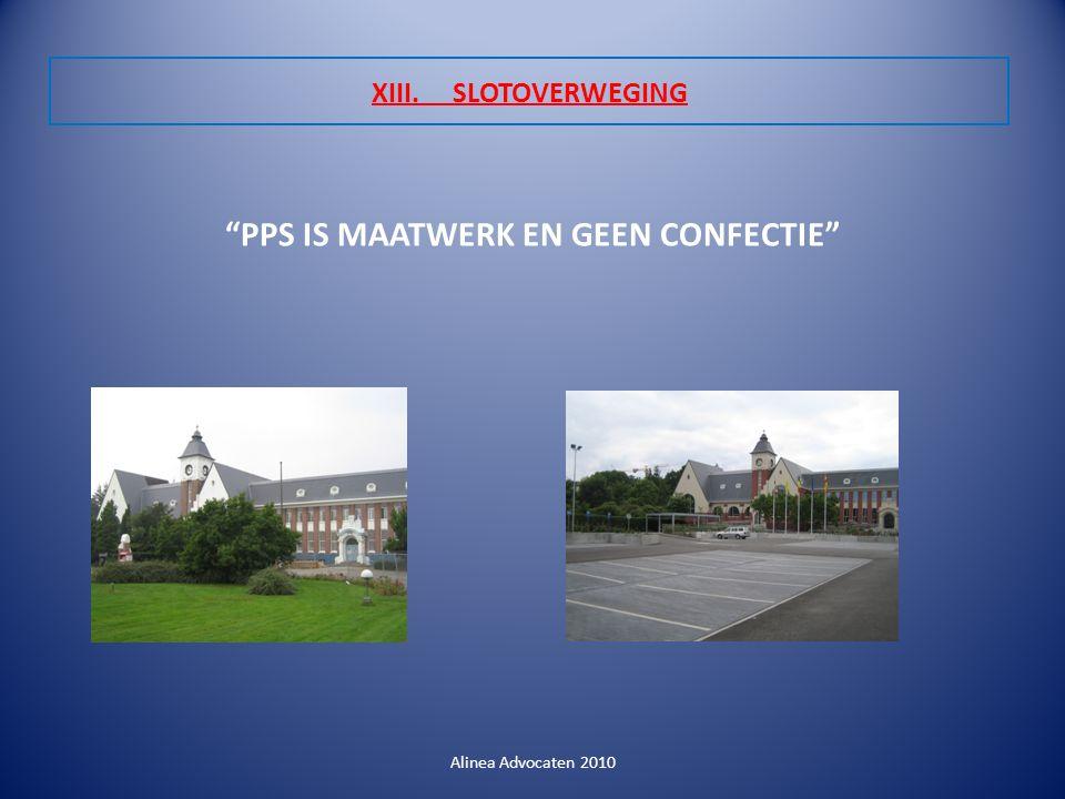 XIII. SLOTOVERWEGING PPS IS MAATWERK EN GEEN CONFECTIE Alinea Advocaten 2010