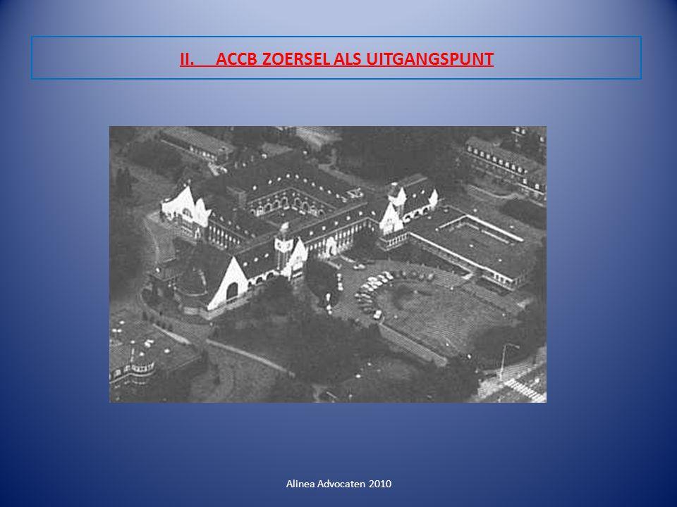 II. ACCB ZOERSEL ALS UITGANGSPUNT Alinea Advocaten 2010