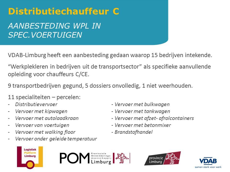 """AANBESTEDING WPL IN SPEC.VOERTUIGEN Distributiechauffeur C VDAB-Limburg heeft een aanbesteding gedaan waarop 15 bedrijven intekende. """"Werkplekleren in"""