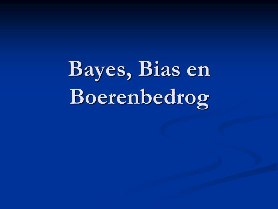 Bayes, Bias en Boerenbedrog
