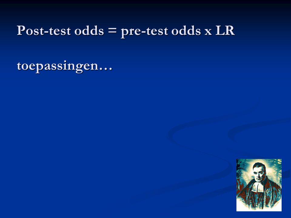Post-test odds = pre-test odds x LR toepassingen…