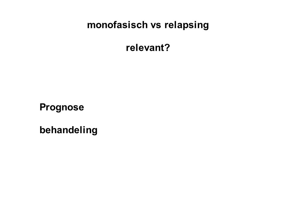monofasisch vs relapsing relevant Prognose behandeling