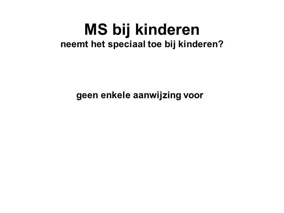MS bij kinderen neemt het speciaal toe bij kinderen? geen enkele aanwijzing voor