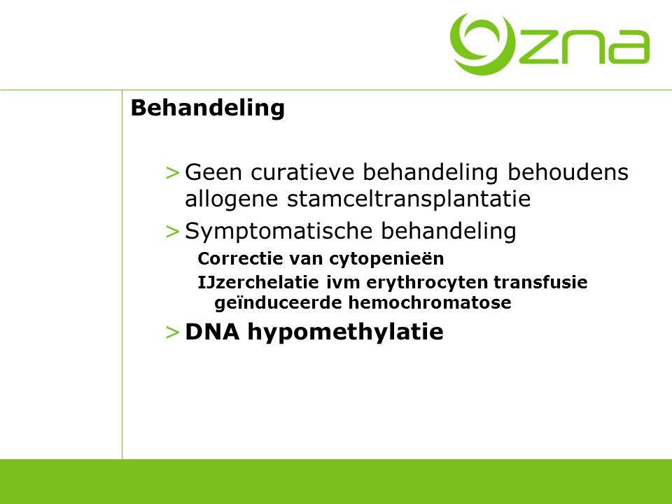 Behandeling >Geen curatieve behandeling behoudens allogene stamceltransplantatie >Symptomatische behandeling Correctie van cytopenieën IJzerchelatie i