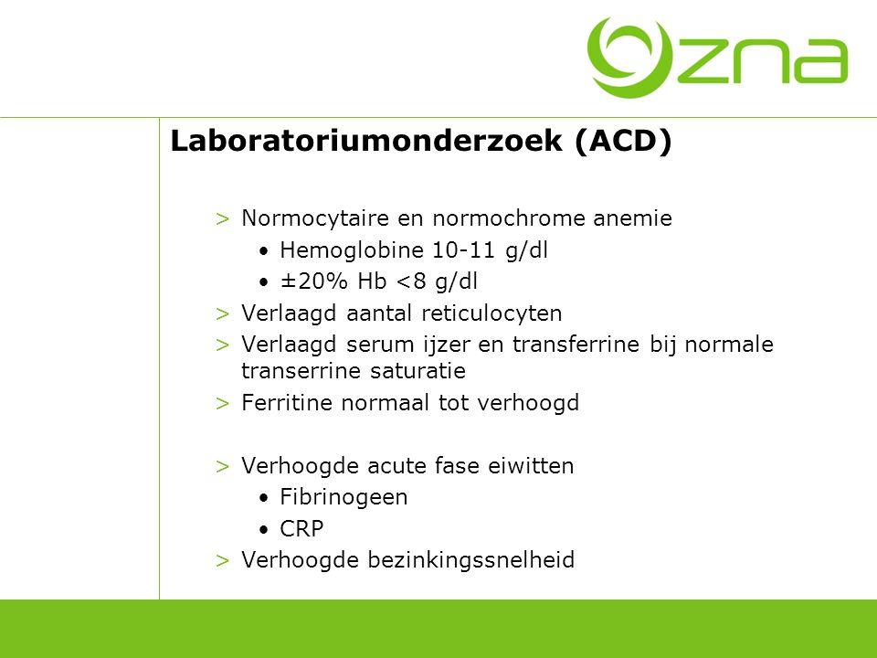Laboratoriumonderzoek (ACD) >Normocytaire en normochrome anemie Hemoglobine 10-11 g/dl ±20% Hb <8 g/dl >Verlaagd aantal reticulocyten >Verlaagd serum