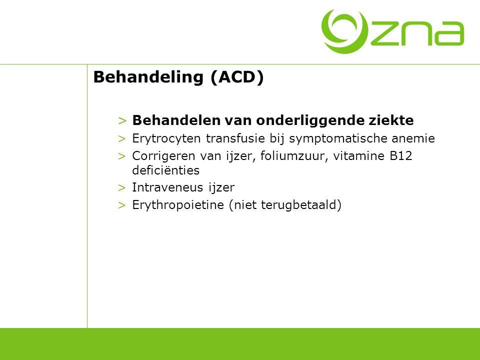 Behandeling (ACD) >Behandelen van onderliggende ziekte >Erytrocyten transfusie bij symptomatische anemie >Corrigeren van ijzer, foliumzuur, vitamine B