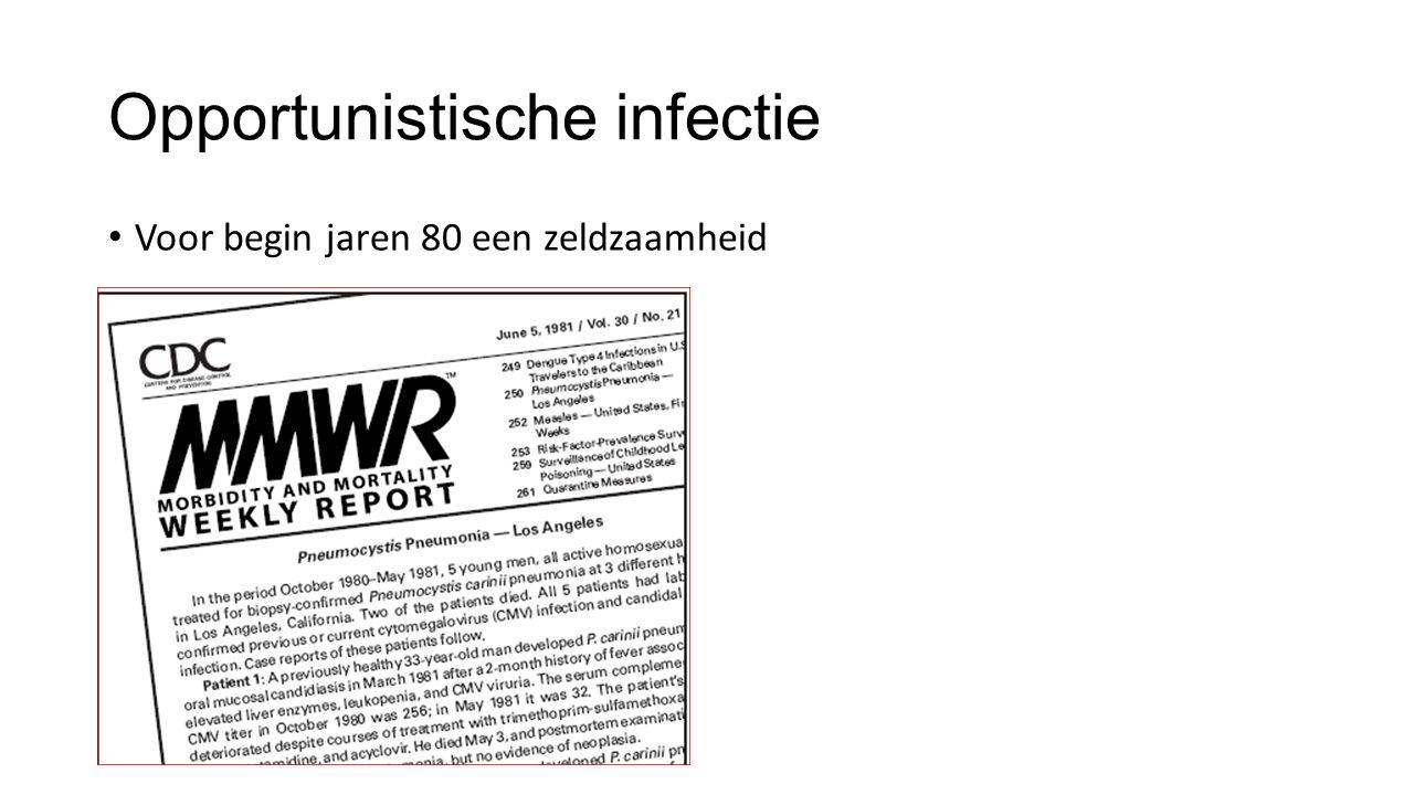 Opportunistische infectie Voor begin jaren 80 een zeldzaamheid