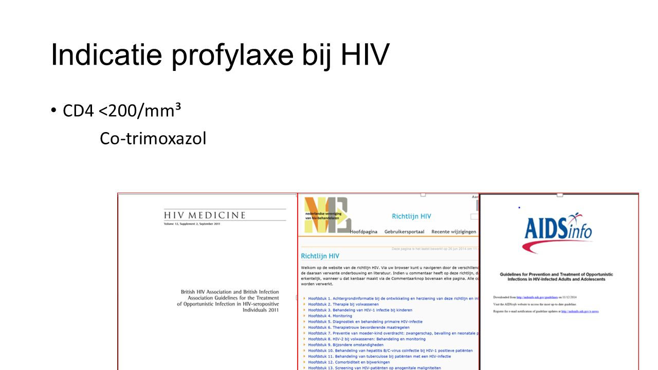 Indicatie profylaxe bij HIV CD4 <200/mm³ Co-trimoxazol