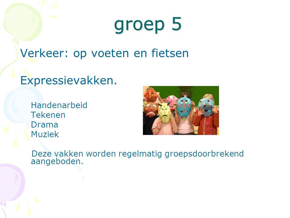 groep 5 groep 5 Verkeer: op voeten en fietsen Expressievakken.