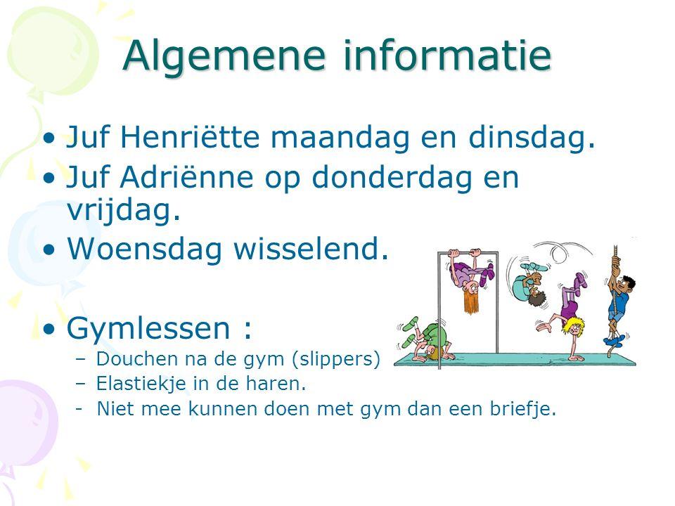 Algemene informatie Juf Henriëtte maandag en dinsdag.