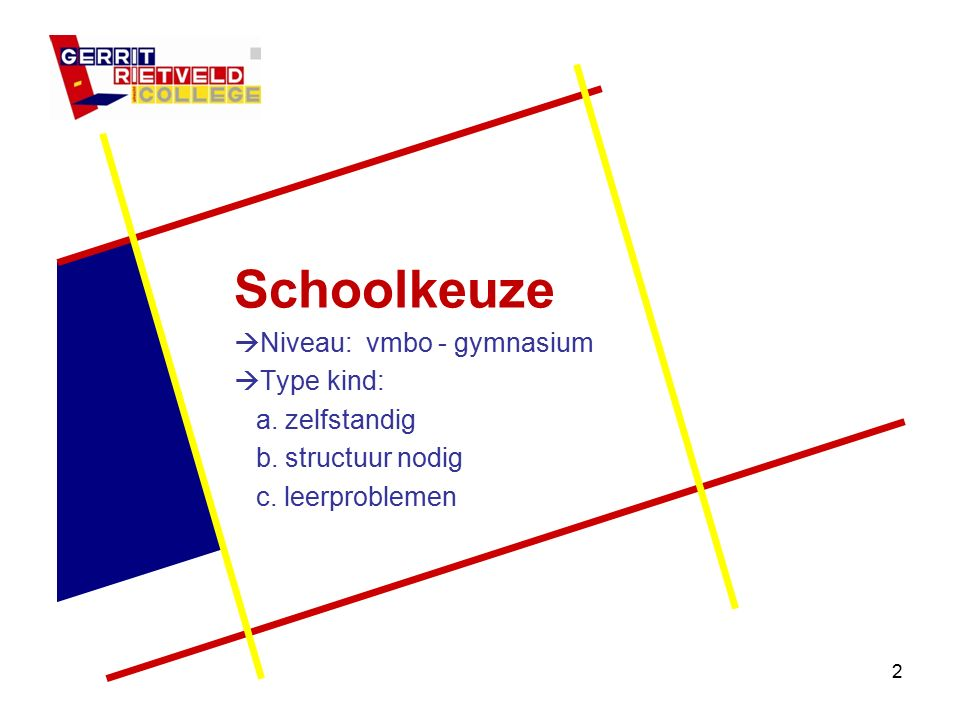 2 Schoolkeuze  Niveau: vmbo - gymnasium  Type kind: a.