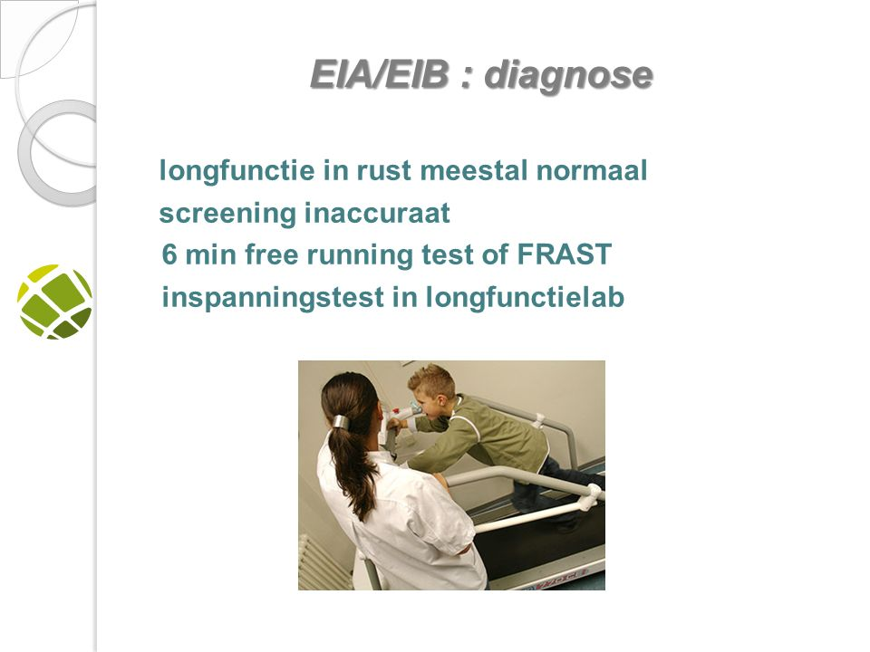 longfunctie in rust meestal normaal screening inaccuraat 6 min free running test of FRAST inspanningstest in longfunctielab EIA/EIB : diagnose EIA/EIB : diagnose