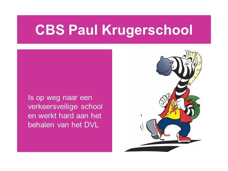 CBS Paul Krugerschool Is op weg naar een verkeersveilige school en werkt hard aan het behalen van het DVL