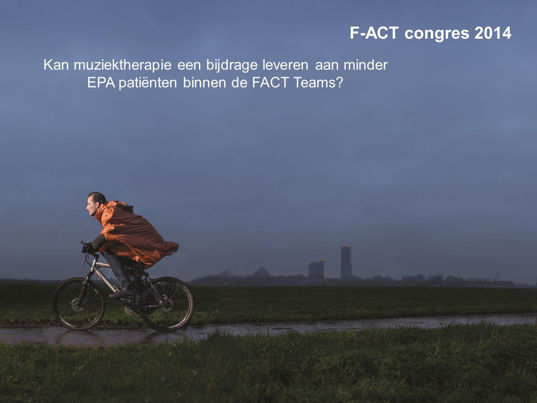 Kan muziektherapie een bijdrage leveren aan minder EPA patiënten binnen de FACT Teams