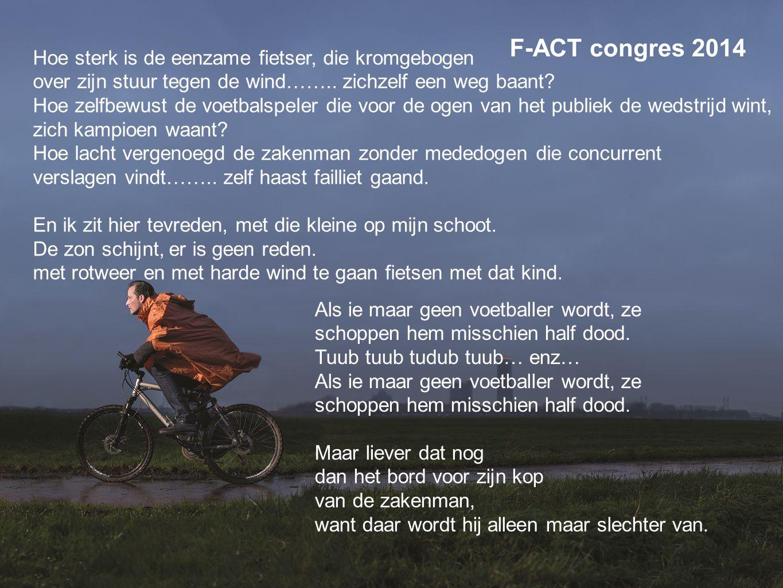 Hoe sterk is de eenzame fietser, die kromgebogen over zijn stuur tegen de wind……..