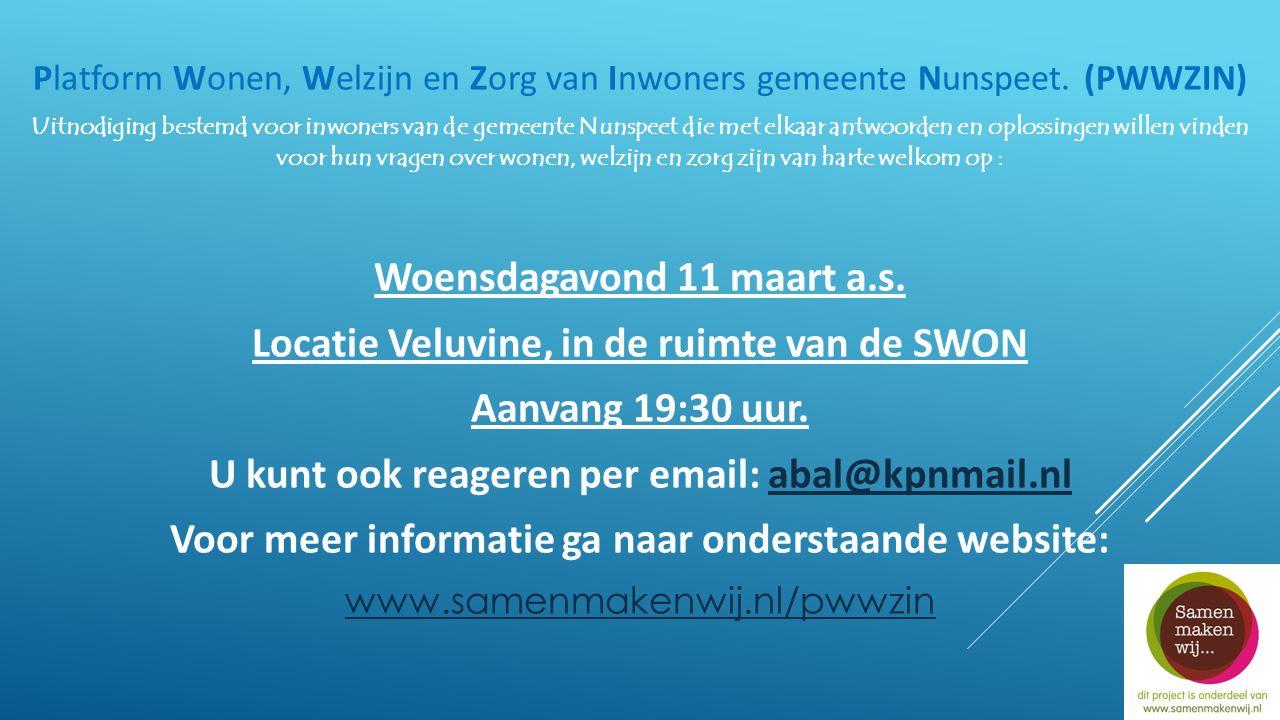 Platform Wonen, Welzijn en Zorg van Inwoners gemeente Nunspeet. (PWWZIN) Uitnodiging bestemd voor inwoners van de gemeente Nunspeet die met elkaar ant