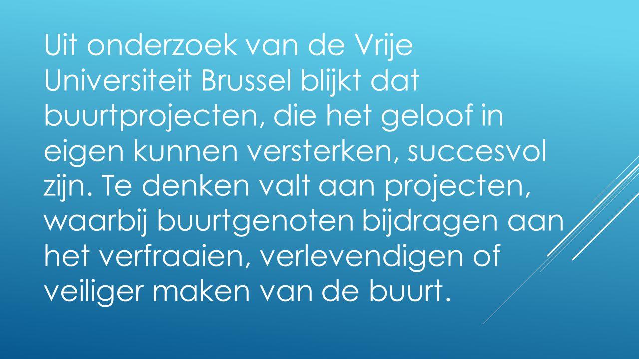 Uit onderzoek van de Vrije Universiteit Brussel blijkt dat buurtprojecten, die het geloof in eigen kunnen versterken, succesvol zijn. Te denken valt a