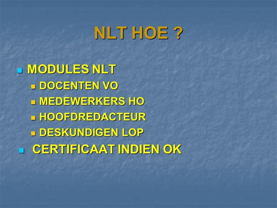 NLT HOE OFFICIËEL: 40 SLU PER MODULE PRAKTIJK: DOCENT MOET SELECTEREN, OF VEEL HUISWERK