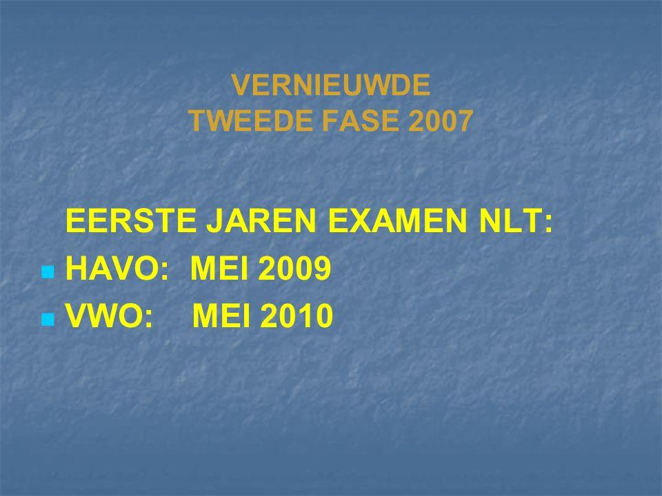 VERNIEUWDE TWEEDE FASE 2007 EERSTE JAREN EXAMEN NLT: HAVO: MEI 2009 VWO: MEI 2010