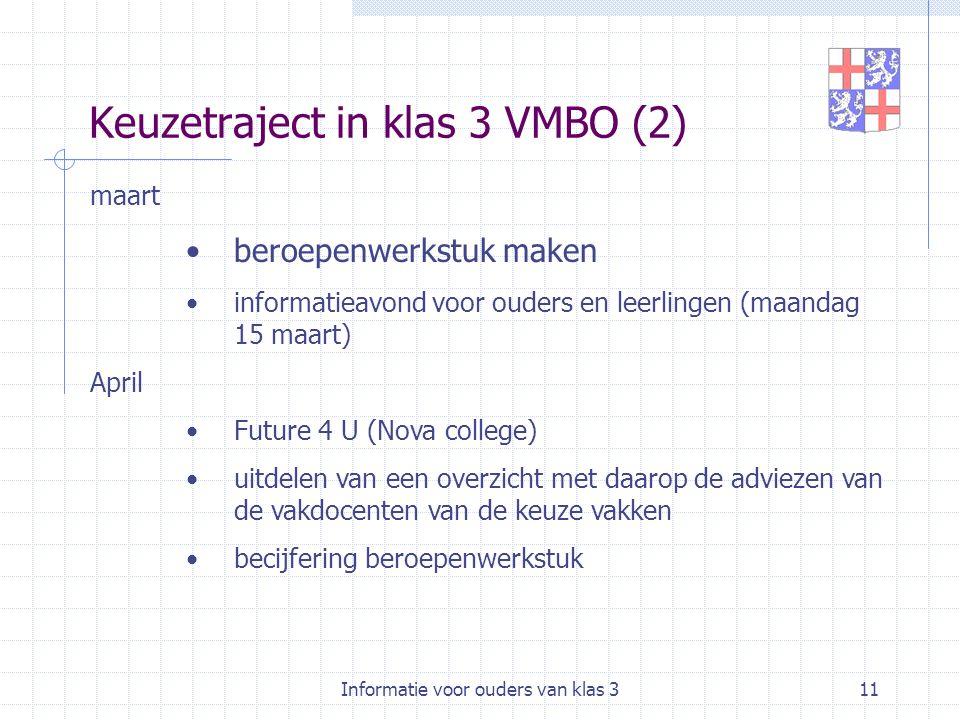 Informatie voor ouders van klas 311 Keuzetraject in klas 3 VMBO (2) maart beroepenwerkstuk maken informatieavond voor ouders en leerlingen (maandag 15