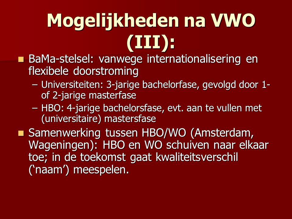 Mogelijkheden na VWO (III): BaMa-stelsel: vanwege internationalisering en flexibele doorstroming BaMa-stelsel: vanwege internationalisering en flexibe