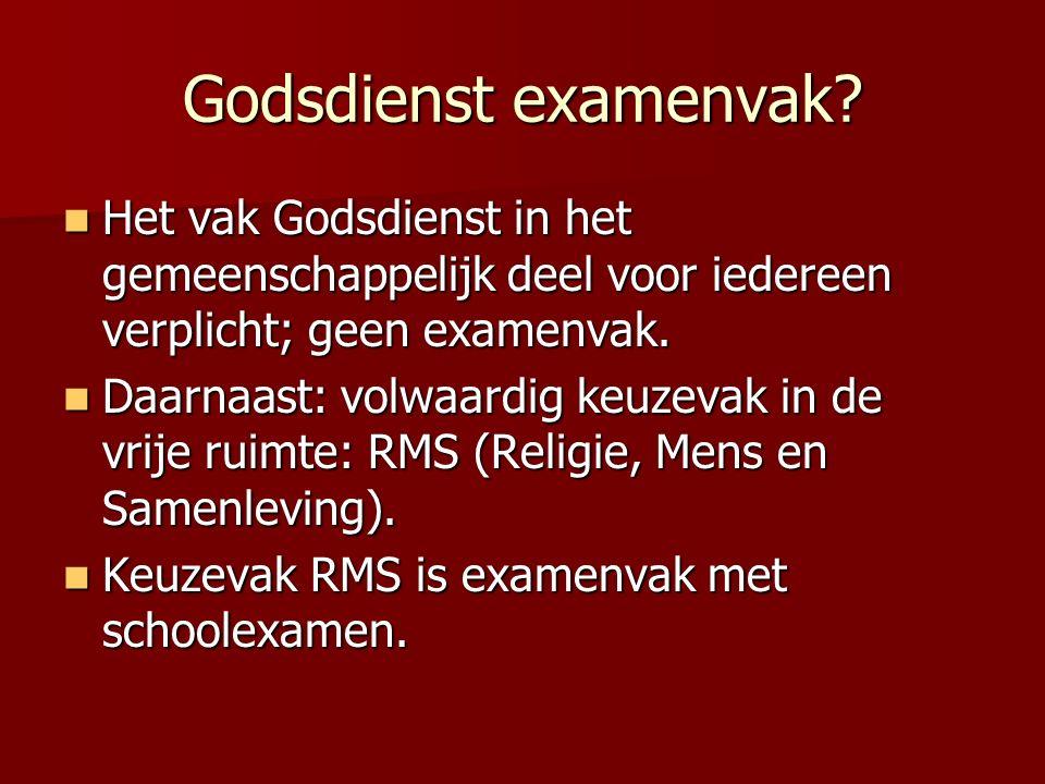 Godsdienst examenvak? Het vak Godsdienst in het gemeenschappelijk deel voor iedereen verplicht; geen examenvak. Het vak Godsdienst in het gemeenschapp