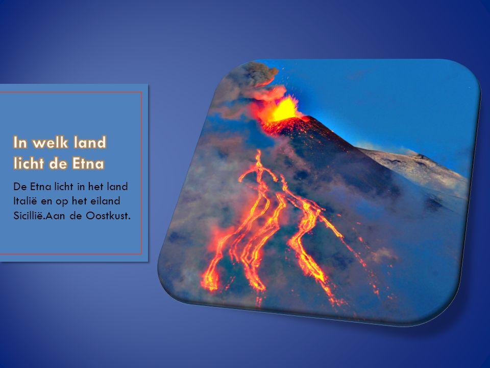 In welk land licht de Etna In welk land licht de Etna.