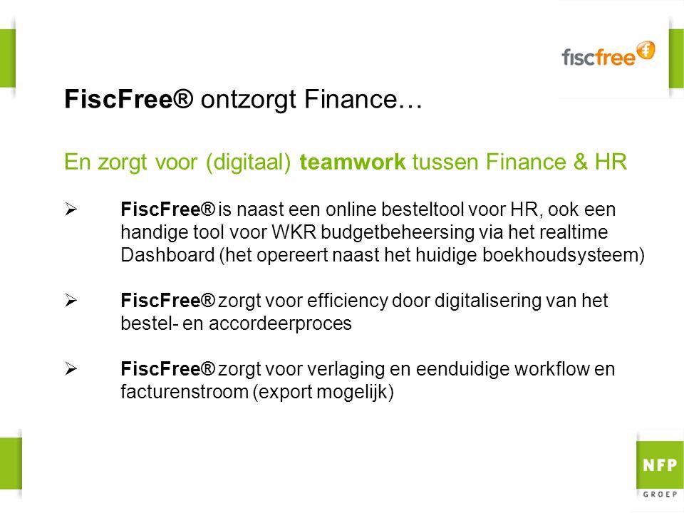 FiscFree® ontzorgt Finance… En zorgt voor (digitaal) teamwork tussen Finance & HR  FiscFree® is naast een online besteltool voor HR, ook een handige