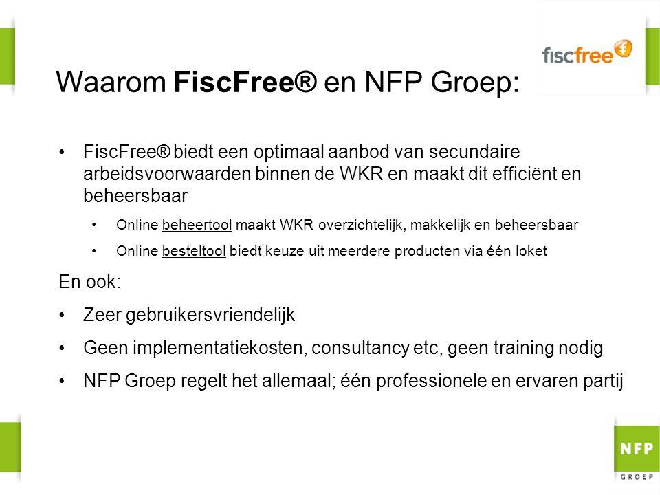Waarom FiscFree® en NFP Groep: FiscFree® biedt een optimaal aanbod van secundaire arbeidsvoorwaarden binnen de WKR en maakt dit efficiënt en beheersba