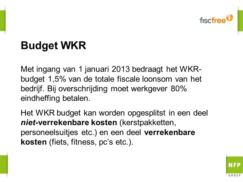 Budget WKR Met ingang van 1 januari 2013 bedraagt het WKR- budget 1,5% van de totale fiscale loonsom van het bedrijf. Bij overschrijding moet werkgeve