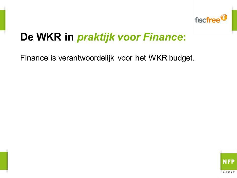 Finance is verantwoordelijk voor het WKR budget.