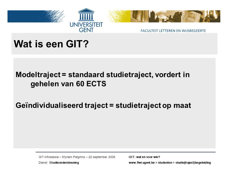 Naam presentatie – Naam maker en/of presentator - 12/09/2005 Faculteit Naam Faculteit – Dienst of Vakgroep (optioneel) Minder dan 30 (of 20) ECTS behaald en GIT/IAJ.