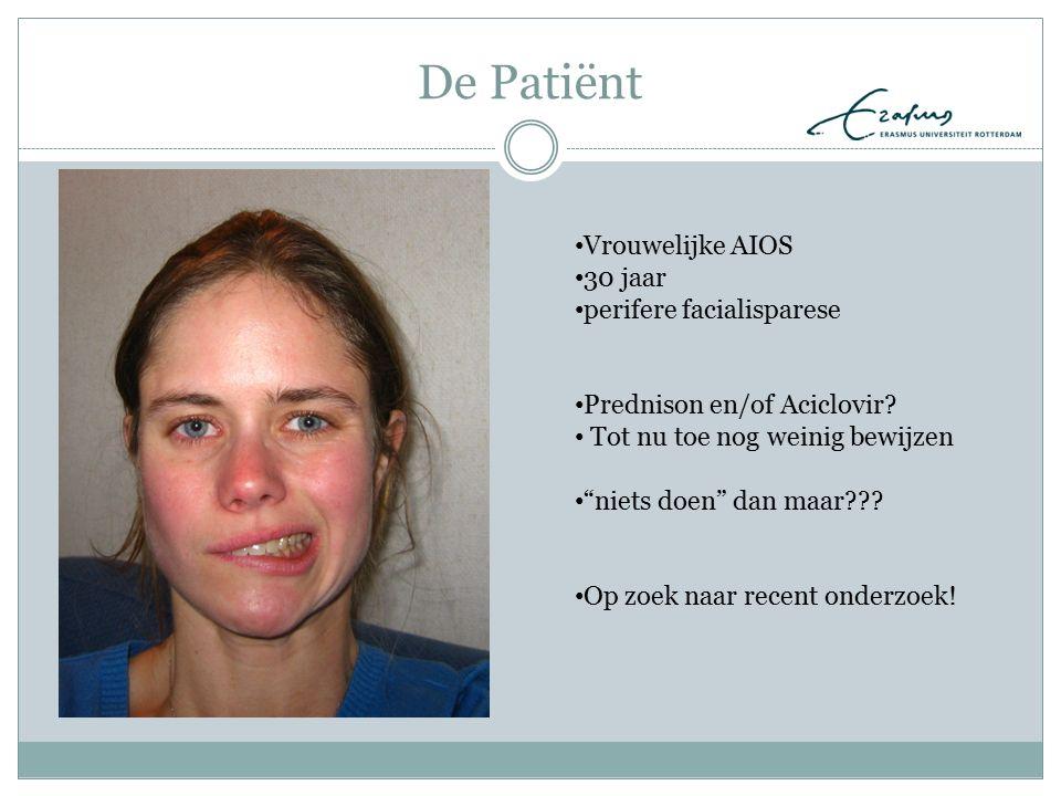 """De Patiënt Vrouwelijke AIOS 30 jaar perifere facialisparese Prednison en/of Aciclovir? Tot nu toe nog weinig bewijzen """"niets doen"""" dan maar??? Op zoek"""