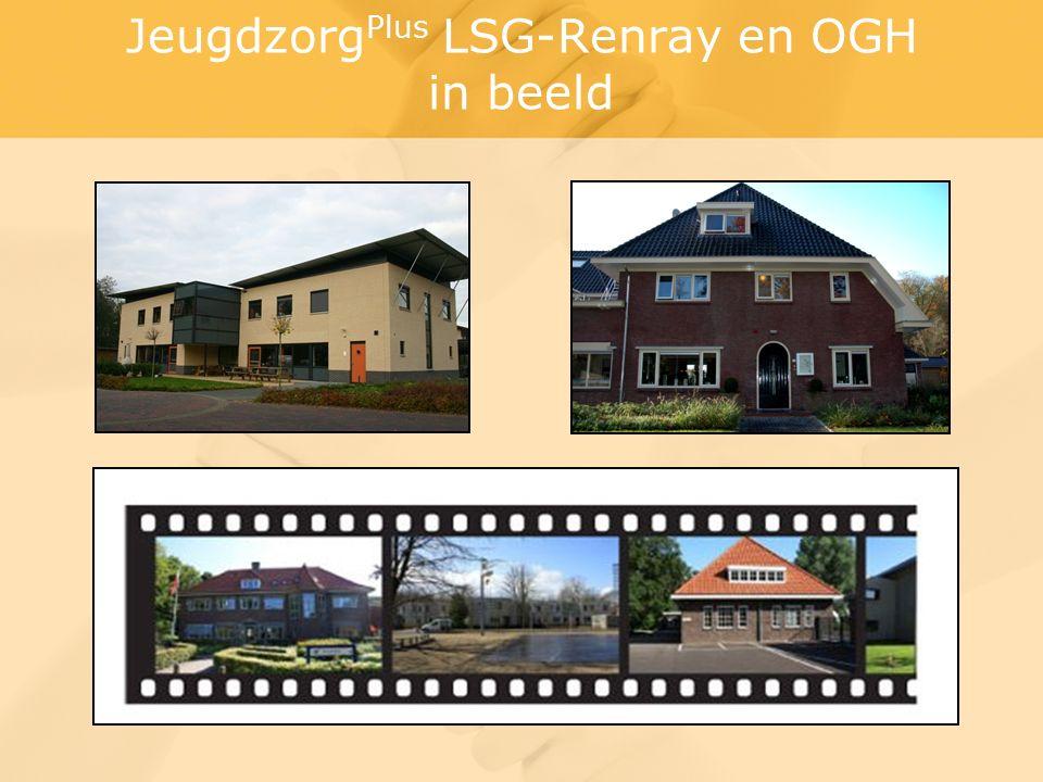 Jeugdzorg Plus LSG-Renray en OGH in beeld