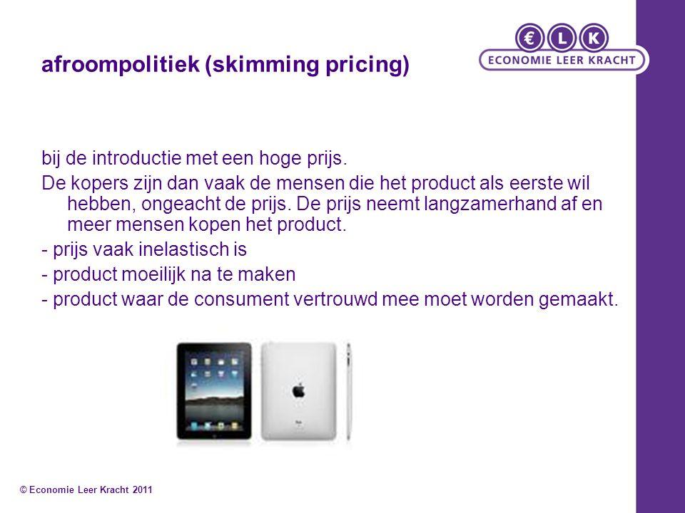 afroompolitiek (skimming pricing) bij de introductie met een hoge prijs.