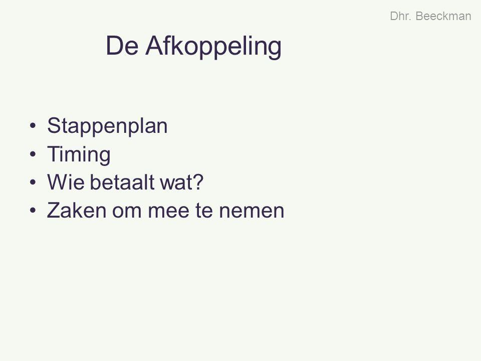 De afkoppeling Stappenplan (vóór 1/2/2005 ) Stappenplan: Woningen vergund vóór 1/2/2005 Stap 1: Informatievergadering (deze avond) Graag uw contactgegevens aan mij bezorgen.