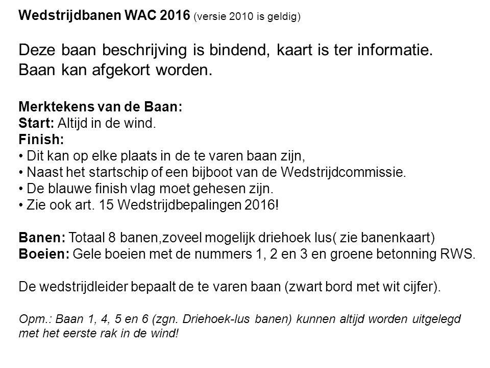 Wedstrijdbanen WAC 2016 (versie 2010 is geldig) Deze baan beschrijving is bindend, kaart is ter informatie.