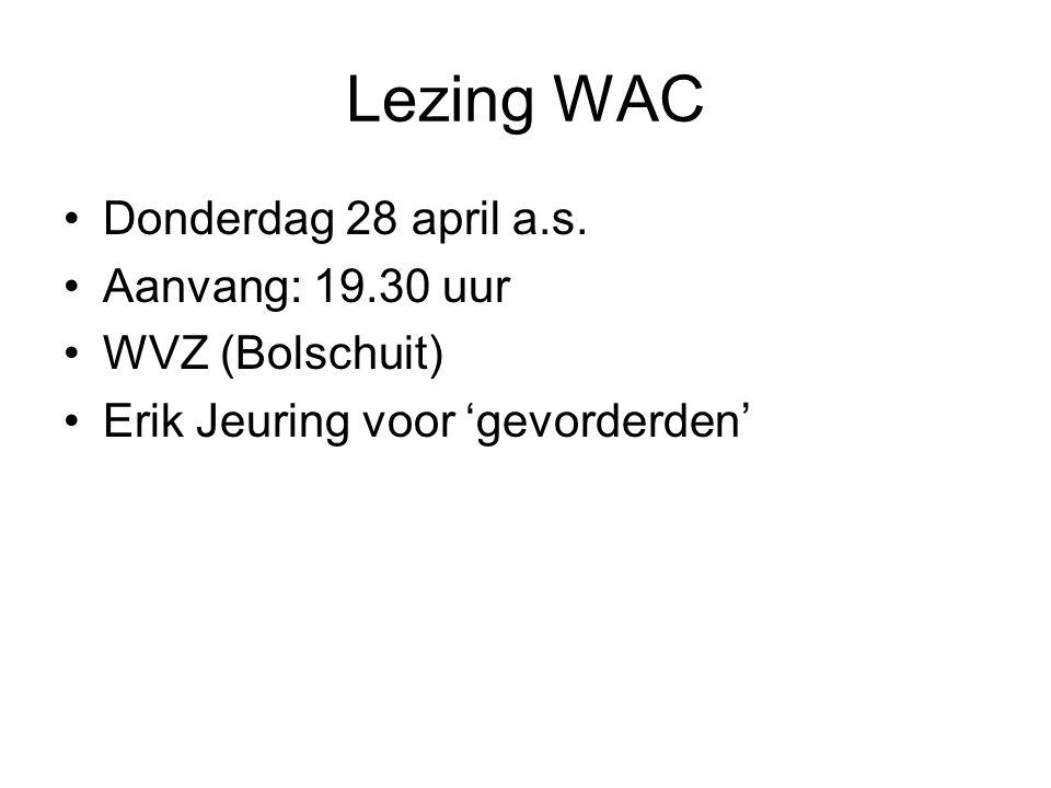 Lezing WAC Donderdag 28 april a.s.