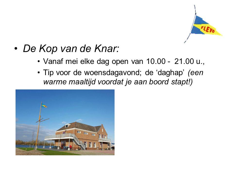 De Kop van de Knar: Vanaf mei elke dag open van 10.00 - 21.00 u., Tip voor de woensdagavond; de 'daghap' (een warme maaltijd voordat je aan boord stapt!)