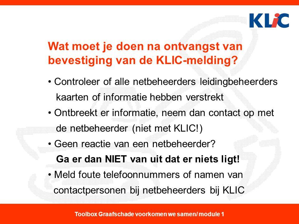 Wat moet je doen na ontvangst van bevestiging van de KLIC-melding? Controleer of alle netbeheerders leidingbeheerders kaarten of informatie hebben ver