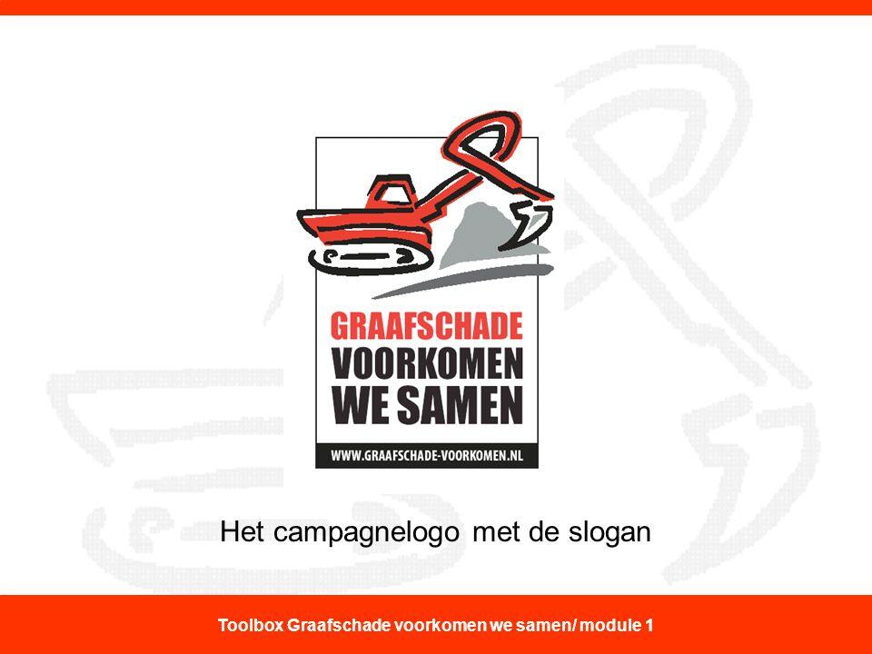 Het campagnelogo met de slogan Toolbox Graafschade voorkomen we samen/ module 1