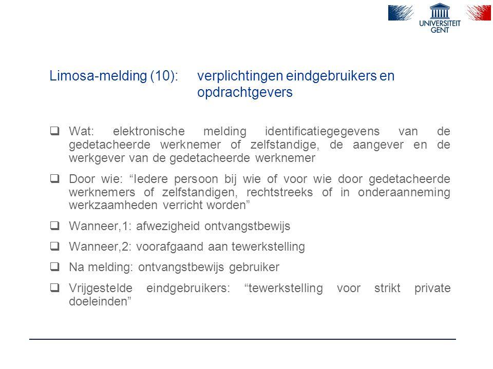 Limosa-melding (10): verplichtingen eindgebruikers en opdrachtgevers  Wat: elektronische melding identificatiegegevens van de gedetacheerde werknemer