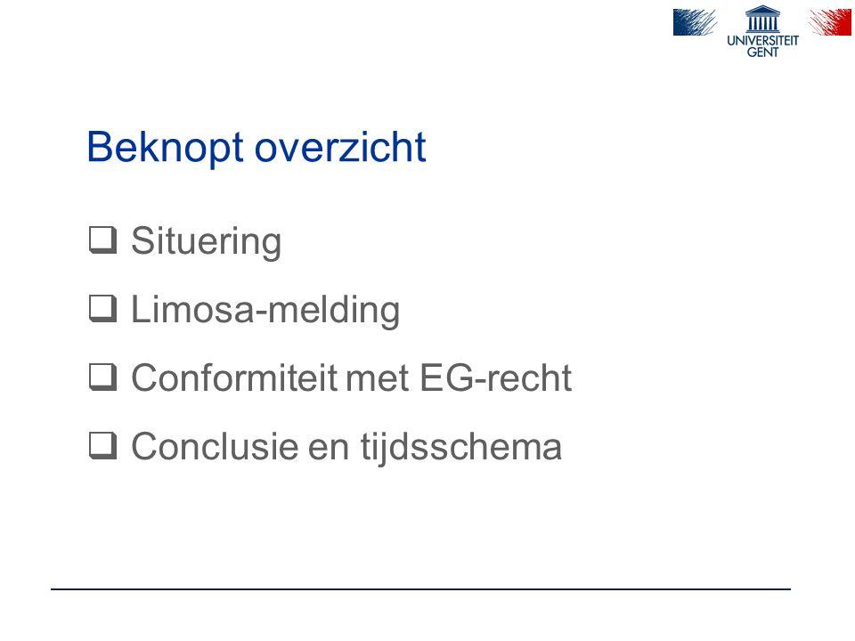 Beknopt overzicht  Situering  Limosa-melding  Conformiteit met EG-recht  Conclusie en tijdsschema